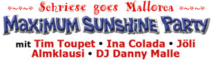 Schriese goes Mallorca - MAXIMUM SUNSHINE PARTY (Edition 2019)