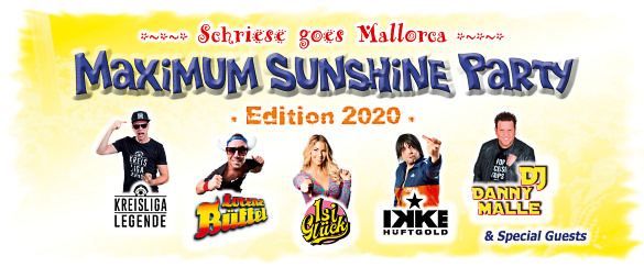 ''Schriese goes Mallorca'' - MAXIMUM SUNSHINE PARTY (Edition 2020), Dienstag, 10.03.2020 - HAMEL's Festzelt auf dem Schriesheimer Mathaisemarkt